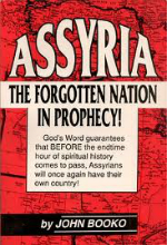 Assyria The Forgotten Nation in Prophecy
